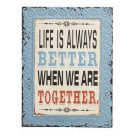 Ceduľa LIFE IS ALWAYS BETTER ... - modrá