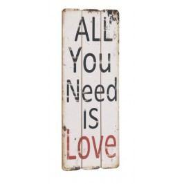 Ceduľa ALL YOU NEED IS LOVE - biela