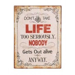 Ceduľa DON'T TAKE LIFE ... - béžová