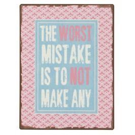 Ceduľa THE WORST MISTAKE IS ... - ružová