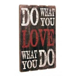 Drevená ceduľa DO WHAT YOU LOVE ... - čierna