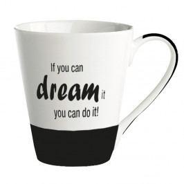 Porcelánový hrnček KJ Collection If You Can Dream It You Can Do It, 300 ml