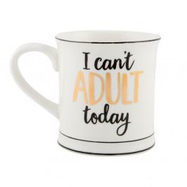 Porcelánový hrnček Sass & Belle I Cant Adult Today, 400 ml